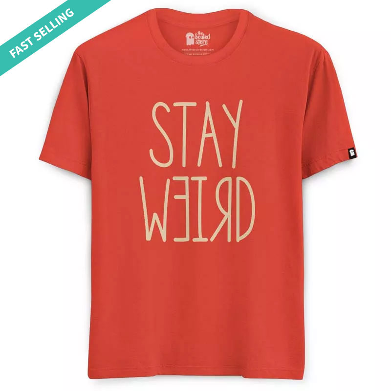 5524b271 Buy Buy Stay Weird T-shirt Online only at The Souled Store